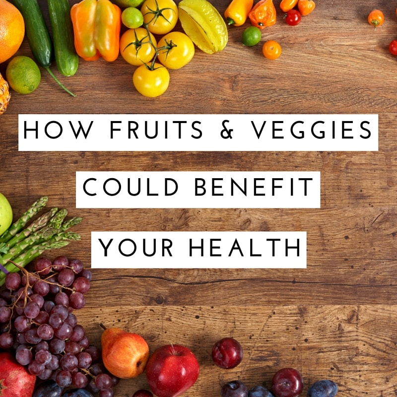 how-fruits-and-veggies-could-benefit-your-health